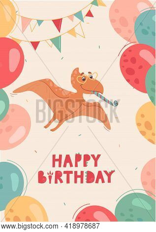 Baby Birthday Card. A Cute Pteranodon Flies With A Pipe And In Sunglasses-hearts. Dino Celebration,