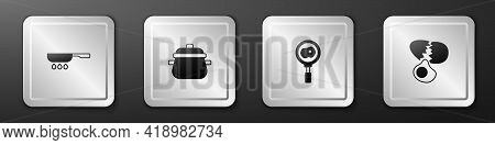 Set Frying Pan, Cooking Pot, Fried Eggs On Frying And Broken Icon. Silver Square Button. Vector