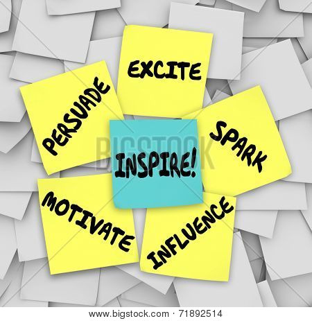 Inspire, Motivate, Persuade, Excite, Spark and Influence words on sticky notes on an office or company bulletin board to get you thinking creatively with imagination poster