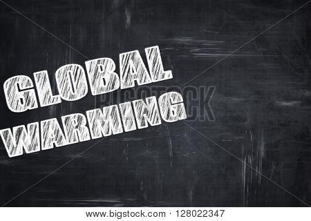 Chalkboard writing: global warming