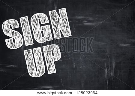 Chalkboard writing: sign up