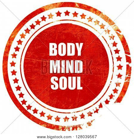 body mind soul, grunge red rubber stamp on a solid white backgro