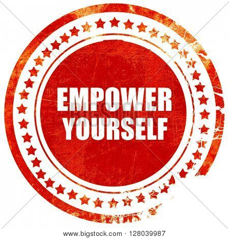 empower yourself, grunge red rubber stamp on a solid white backg