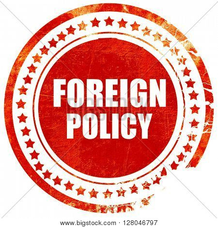 foreign policy, grunge red rubber stamp on a solid white backgro