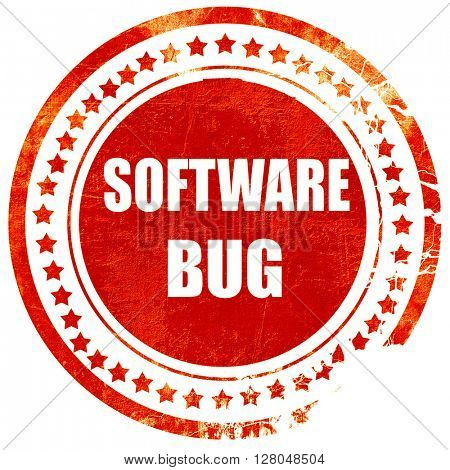 Software bug background, grunge red rubber stamp on a solid white background