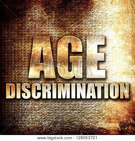 age discrimination, written on vintage metal texture