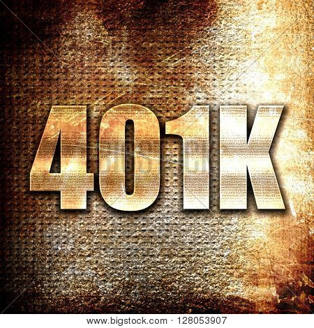401k, written on vintage metal texture