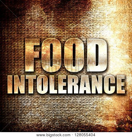 food intolerance, written on vintage metal texture