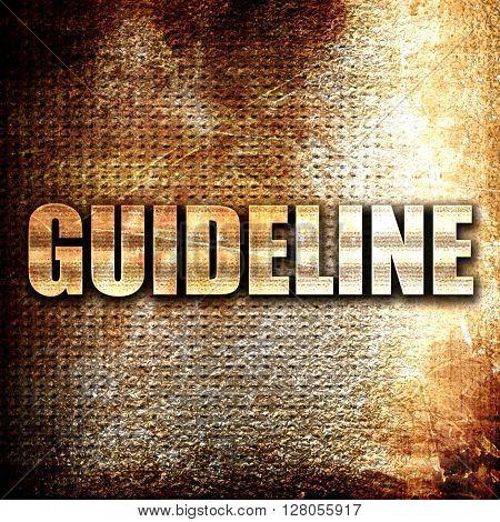 guideline, written on vintage metal texture