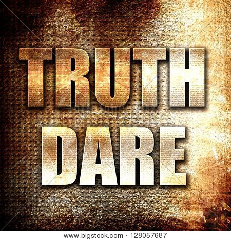 truth or dare, written on vintage metal texture