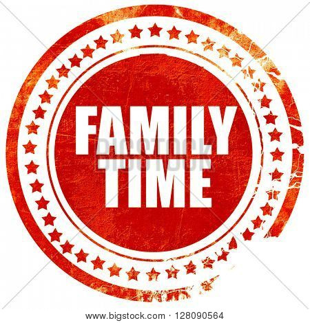 family time, grunge red rubber stamp with rough lines and edges