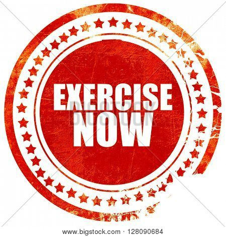 exercise now, grunge red rubber stamp with rough lines and edges