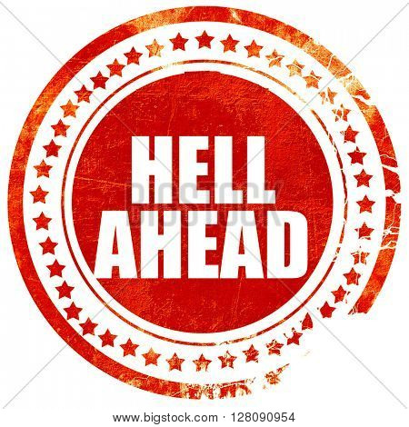 hell ahead, grunge red rubber stamp with rough lines and edges