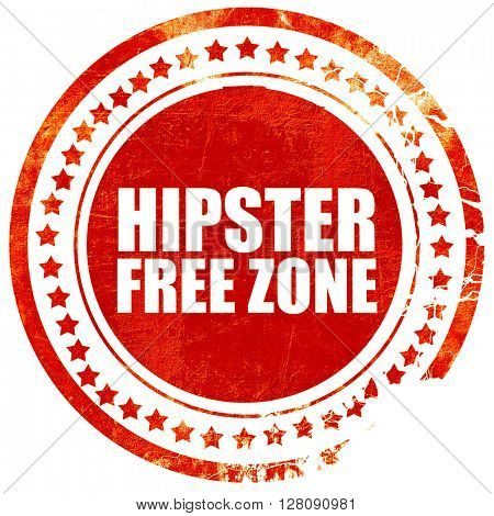 hipster free zone, grunge red rubber stamp with rough lines and