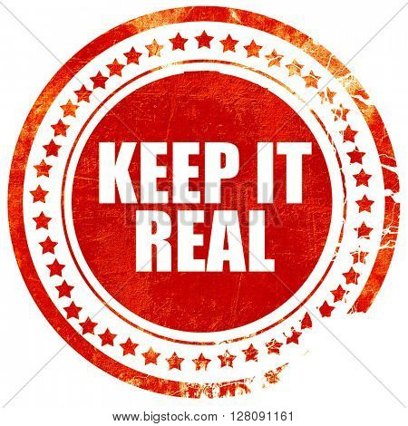 keep it real, grunge red rubber stamp with rough lines and edges