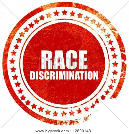 race discrimination, grunge red rubber stamp with rough lines an