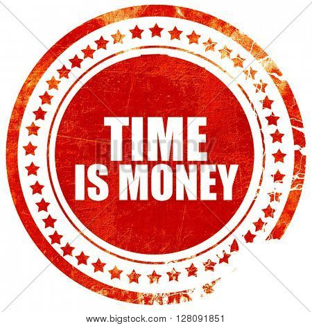 time is money, grunge red rubber stamp with rough lines and edge