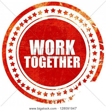 work together, grunge red rubber stamp with rough lines and edge