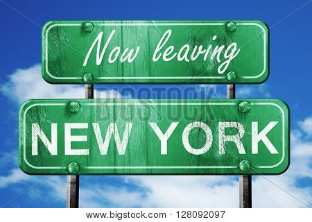 Leaving new york, green vintage road sign with rough lettering