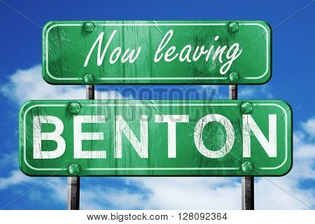 Leaving benton, green vintage road sign with rough lettering