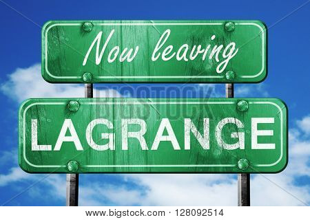 Leaving lagrange, green vintage road sign with rough lettering