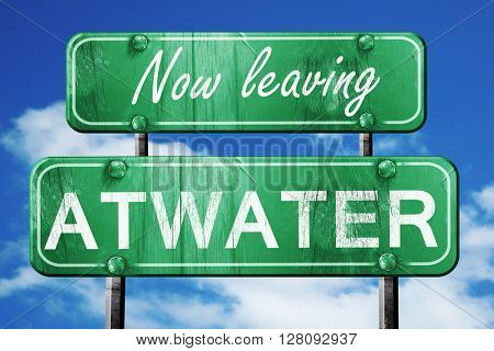 Leaving atwater, green vintage road sign with rough lettering