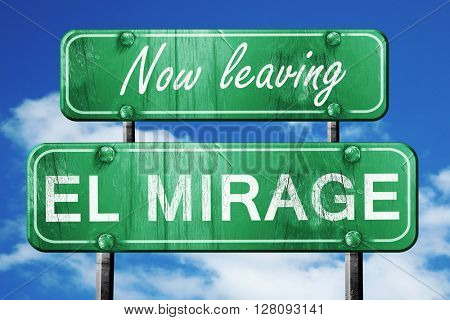 Leaving el mirage, green vintage road sign with rough lettering