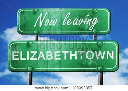 Leaving elizabethtown, green vintage road sign with rough letter