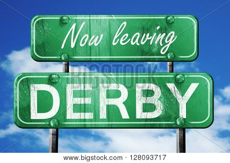 Leaving derby, green vintage road sign with rough lettering