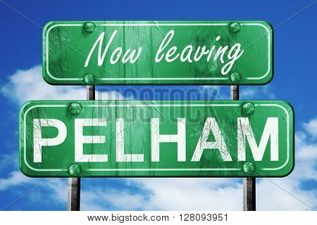 Leaving pelham, green vintage road sign with rough lettering