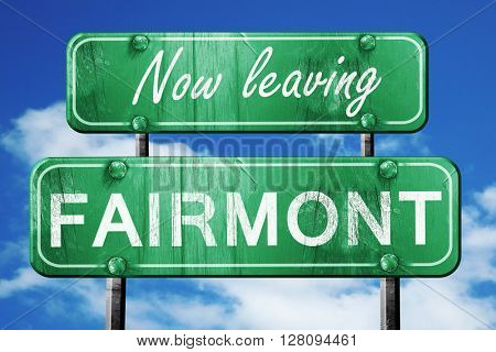 Leaving fairmont, green vintage road sign with rough lettering