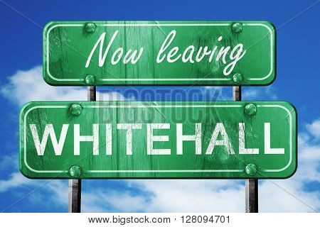 Leaving whitehall, green vintage road sign with rough lettering