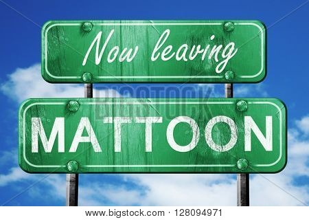 Leaving mattoon, green vintage road sign with rough lettering