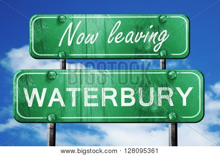 Leaving waterbury, green vintage road sign with rough lettering