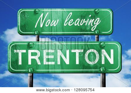 Leaving trenton, green vintage road sign with rough lettering