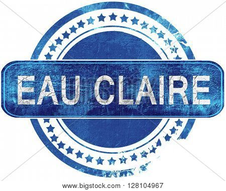 eau claire grunge blue stamp. Isolated on white.
