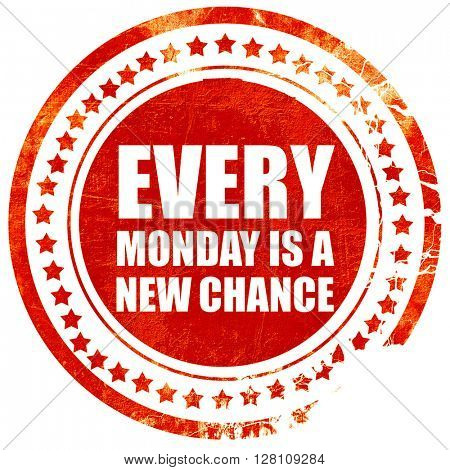 every monday is a new chance, red grunge stamp on solid backgrou
