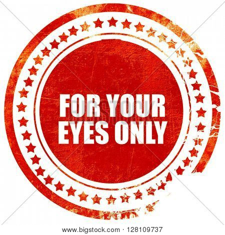 for your eyes only, red grunge stamp on solid background
