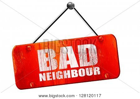 bad neighbour, 3D rendering, vintage old red sign