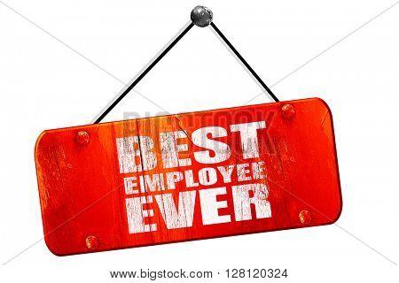 best employee ever, 3D rendering, vintage old red sign