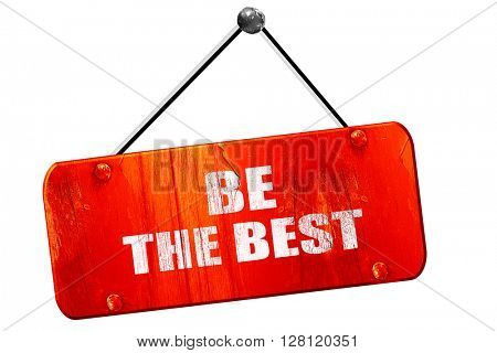 be the best, 3D rendering, vintage old red sign