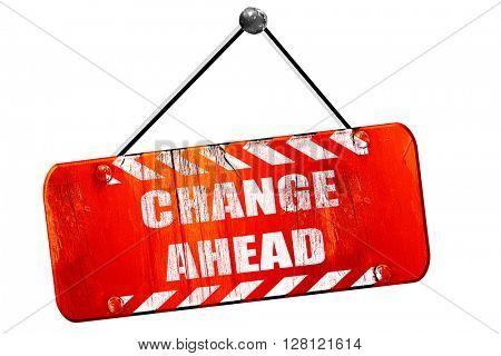 Change ahead sign, 3D rendering, vintage old red sign