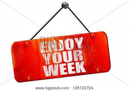 enjoy your week, 3D rendering, vintage old red sign
