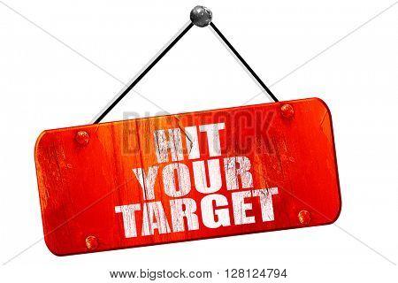 hit your target, 3D rendering, vintage old red sign