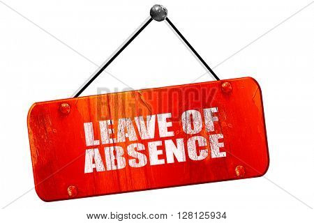 leave of absence, 3D rendering, vintage old red sign