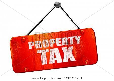 property tax, 3D rendering, vintage old red sign
