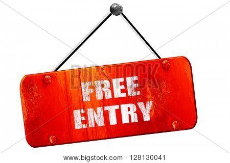 Free entry sign, 3D rendering, vintage old red sign poster