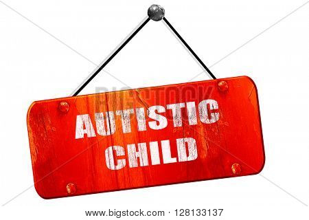 Autistic child sign, 3D rendering, vintage old red sign