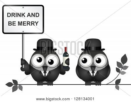 Drunk bird with drink and be merry sign perched on a branch isolated on white background