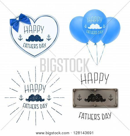 Happy Fathers Day. Set of four Fathers Day Backgrounds with paper heart, blue bow, balloons, mustache and anchors. Fathers day Calligraphic handwritten background. Vector illustration.